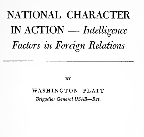 National character in action. Intelligence factors in foreign relations by Washington Platt