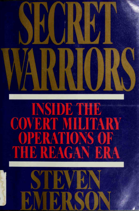 Secret Warriors - Inside the Covert Military Operations of the Reagan Era.compressed